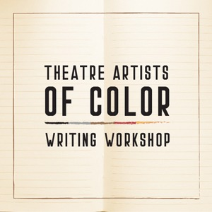Theatre Artists of Color Writing Workshop